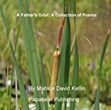A Father's Grief: A Collection of Poems