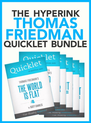 The Thomas Friedman Quicklet Bundle (The World Is Flat, The Lexus & The Olive Tree, That Used To Be Us, and more!)