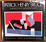 Patrick Henry Bruce, Barbara Rose and William Agee, 0870702599