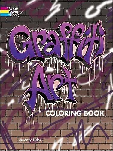 Graffiti Art Coloring Book Dover Coloring Books Amazon De Jeremy