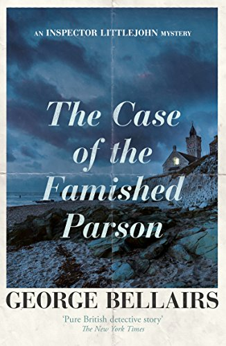 The Case of the Famished Parson: A page-turning British mystery with a clever twist (The Inspector Littlejohn Mysteries Book 1)