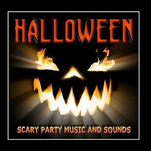 Halloween: Scary Party Music and Sounds (Halloween Sounds And Songs)