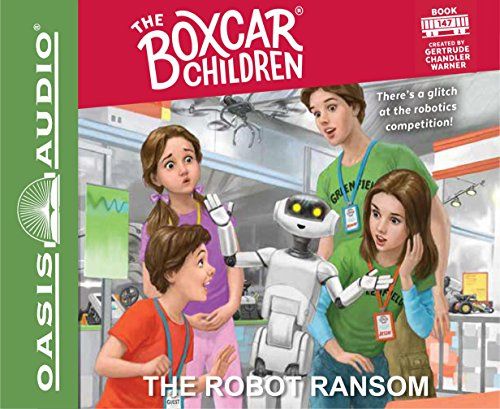 The Robot Ransom - Book #147 of the Boxcar Children