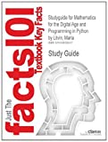 Studyguide for Mathematics for the Digital Age and Programming in Python by Maria Litvin, ISBN 9780982477540, Cram101 Textbook Reviews, 1490290311