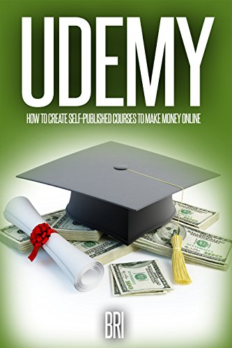 Udemy: How to Create Self-Published Courses to Make Money Online (How to Make Money Online)