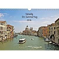 Venedig 2016 (Wandkalender 2016 DIN A4 quer): Ein Sommertag (Monatskalender, 14 Seiten ) (CALVENDO Orte)