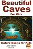 Beautiful Caves For Kids!