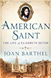 Image of American Saint: The Life of Elizabeth Seton