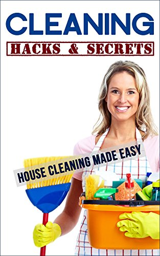 Cleaning Hacks & Secrets: House Cleaning Made Easy by [Wilkins, Rosemarie]