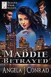 MADDIE, Betrayed (Deuces Wild Series Book 3)