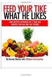 Feed Your Tike What He Likes, Karmyn Malone, 1482049228