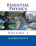 Essential Physics, Volume 1, Andrew Duffy, 1477534253