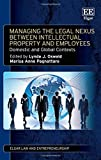 img - for Managing the Legal Nexus Between Intellectual Property and Employees: Domestic and Global Contexts (Elgar Law and Entrepreneurship series) by Lynda J. Oswald (2015-08-26) book / textbook / text book