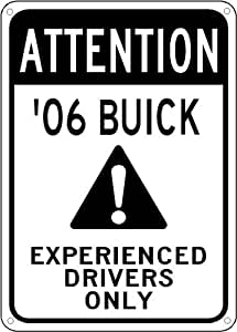 2006 06 BUICK RONDEZVOUS Experienced Drivers Only Sign - 10 x 14 Inches
