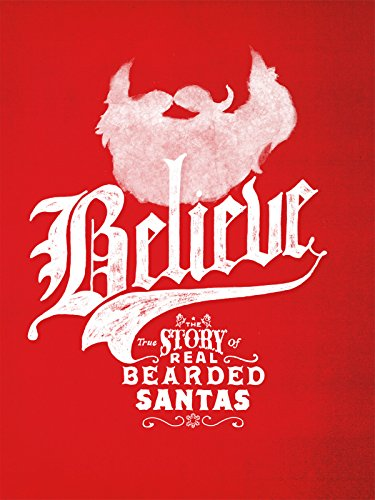 Believe: The True Story of Real Bearded ()