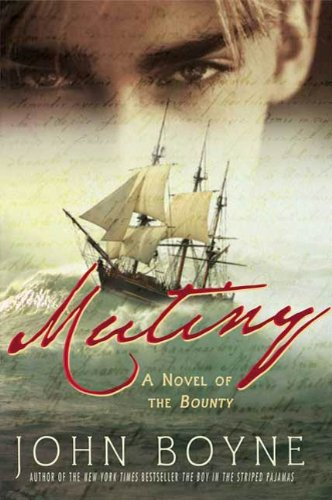 Mutiny: A Novel of the Bounty by [Boyne, John]