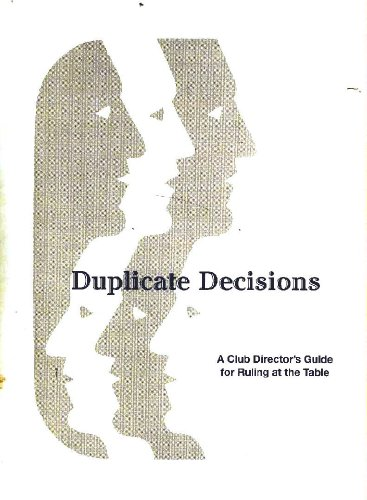 Duplicate Decisions: A Club Director's Guide for Ruling At the (Ruling Ring)