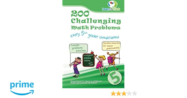 200 Challenging Math Problems every 5th grader should know (Volume ...