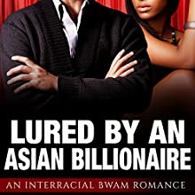 Lured by an Asian Billionaire: BWAM Interracial Romance Audiobook by Keisha Walker Narrated by Skylar Lace