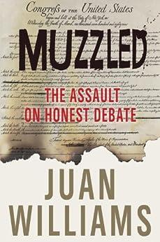 Muzzled: The Assault on Honest Debate by [Williams, Juan]