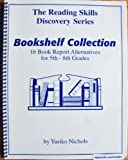 img - for Bookshelf Collection: 16 Book Report Alternatives for 5th - 8th Grades (The Reading Skills Discovery Series) by Yuriko Nichols (1994-01-01) book / textbook / text book