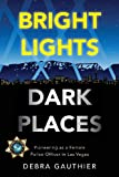 Bright Lights, Dark Places, Debra Gauthier, 1617772232