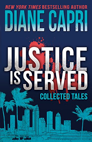 Justice is Served: 4 Exciting Short Reads (Hunt for Justice Series) by [Capri, Diane]