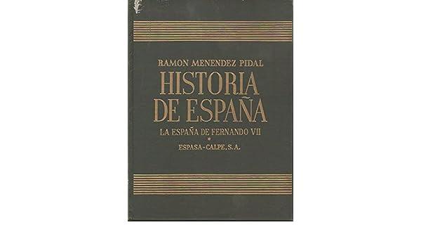 HISTORIA DE ESPAÑA XXVI - LA ESPAÑA DE FERNANDO VII: Amazon.es: ARTOLA GALLEGO, MIGUEL: Libros