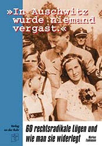 'In Auschwitz wurde niemand vergast.' - 60 rechtsradikale Lügen und wie man sie widerlegt