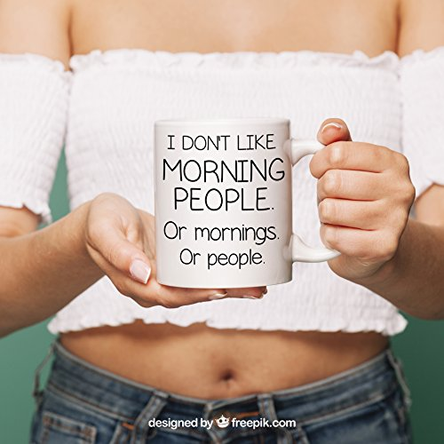 I Don't Like Morning People Funny Mug - Coffee Mug - Not a Morning Person Mug - Mug Gift for Friend - Grumpy Mug - Funny Coffee Mug – Funny Gift