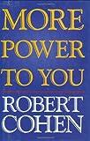More Power to You, Robert Cohen, 1557834563