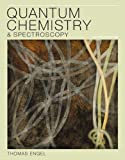 Quantum Chemistry and Spectroscopy, Engel, Thomas, 0321823990