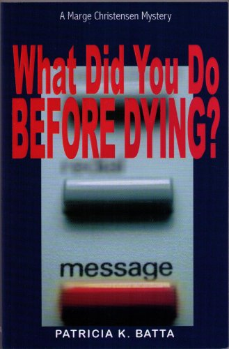 What Did You Do Before Dying? (A Marge Chirstensen Mystery Book 1)