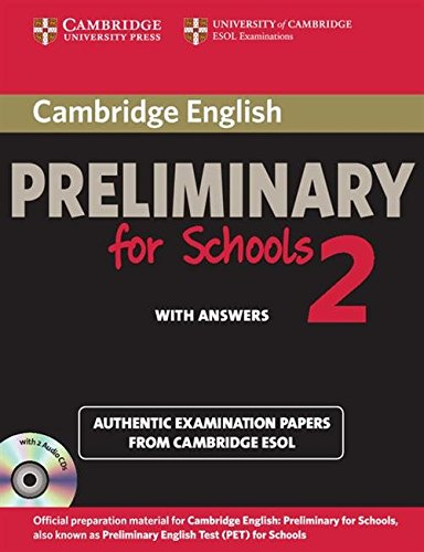 Librarika Cambridge English Preliminary For Schools 2 Self Study Pack Student S Book With Answers And Audio Cds 2 Authentic Examination Papers From Cambridge Esol Pet Practice Tests