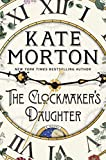 Book cover from The Clockmakers Daughter: A Novel by Kate Morton