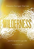 Breathe: Wilderness: Participant's Guide (Breathe: Sacred Space for Women)