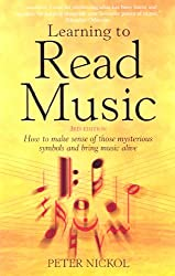 Learning To Read Music: Making Sense of Those Mysterious Symbols and Bringing Music Alive (General Reference)
