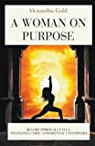 A Woman On Purpose - Spiritually Full, Financially Free & Confidently Unstoppable