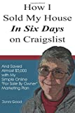 How I Sold My House in Six Days on Craigslist, Jonni Good, 0974106569