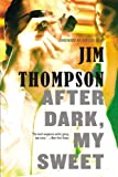 After Dark, My Sweet, Jim Thompson, 0316403849