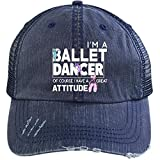 I'm A Ballet Dancer Hat, I Have A Great Attitude Trucker Cap (Trucker Cap - Navy)