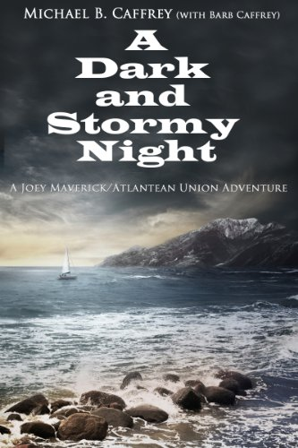 A Dark and Stormy Night (The Adventures of Joey Maverick Book 1)