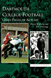 img - for Dartmouth College Football: Green Fields of Autumn book / textbook / text book