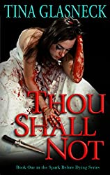 Thou Shall Not (Spark Before Dying Book 1)