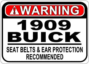 1909 09 BUICK Seat Belt Warning Aluminum Street Sign - 10 x 14 Inches