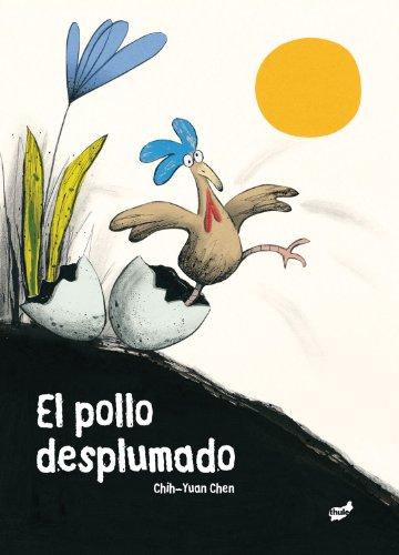 El pollo desplumado (Spanish Edition) by Thule Ediciones