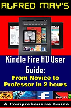 amazon com kindle fire hd user guide from novice to professor in 2 hours  premium edition kindle fire user manual pdf kindle fire user manual download free