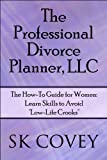 The Professional Divorce Planner, Llc, S. K. Covey, 1615825630