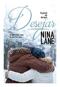 Desejar (Espiral do Desejo) por [Lane, Nina]