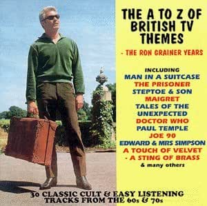 The A To Z Of British TV Themes - The Ron Grainer Years by Ron Grainer